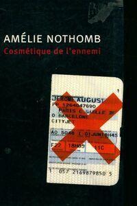 Cosmétique de l'ennemi - Amélie Nothomb - Livre