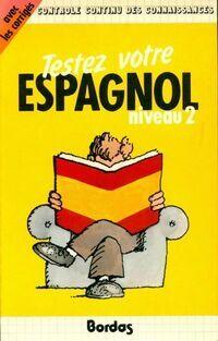 Testez votre espagnol Niveau II - Collectif - Livre