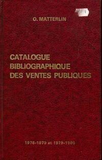 Catalogue bibliographique des ventes publiques. Livres manuscrits et autographes 1978-1979 et 1979-1980 - Ottobar Matterlin - Livre