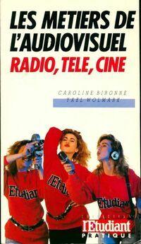 Les métiers de l'audiovisuel. Radio, télé, ciné - Yael Wolmark - Livre