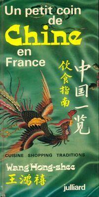 Un petit coin de Chine en France - Hong Shee Wang - Livre