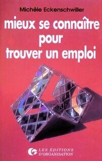Mieux se connaître pour trouver un emploi - Michèle Eckenschwiller - Livre
