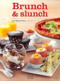 Brunch & slunch. 40 recettes sucrées et salées - Collectif - Livre