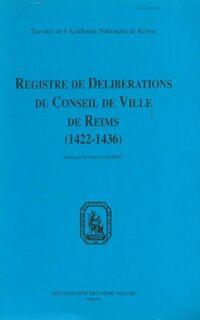Registre de délibérations du conseil de ville de Reims 1422-1436 - Collectif - Livre
