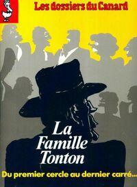 Les dossiers du canard enchaîné n°41 : La famille Tonton - Collectif - Livre