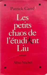 Les petits chaos de l'étudiant Liu - Patrick Carré - Livre