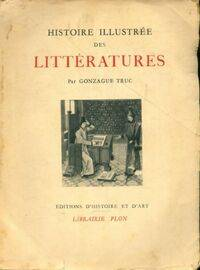 Histoire illustrée des littératures - Gonzague Truc - Livre