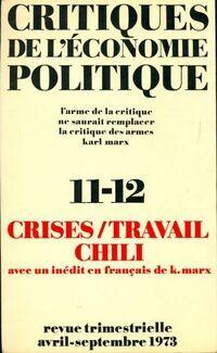 Critiques de l'économie politique n°11-12 : Crises / Travail / Chili - Collectif - Livre
