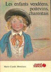 Les enfants vendéens poitevins charentais - Marie-Claude Monchaux - Livre