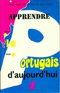 Apprendre le portugais d'aujourd'hui méthode pour adultes Tome I - Collectif - Livre