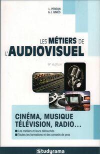 Les métiers de l'audiovisuel - Julie Giniès - Livre