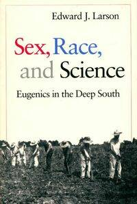 Sex race and science - Edward Larson - Livre