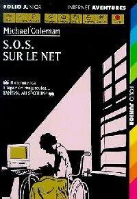Internet détectives Tome I : SOS sur le net - Michael Coleman - Livre
