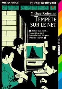 Internet détectives Tome III : Tempête sur le net - Michael Coleman - Livre