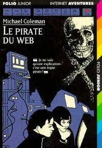 Internet détectives Tome VI : Le pirate du web - Michael Coleman - Livre