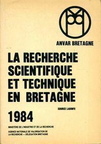 La recherche scientifique et technique en Bretagne - Collectif - Livre