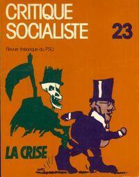 Critique socialiste n°23 : La crise - Collectif - Livre