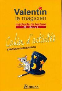 Valentin le magicien : Méthode de lecture cycle 2 : CP cahier d'activités - Danielle Poumarat-Turc - Livre