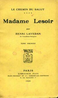 Madame Lesoir Tome I - Henri Lavedan - Livre