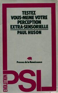 Testez vous-même votre perception extra-sensorielle - Paul Huson - Livre