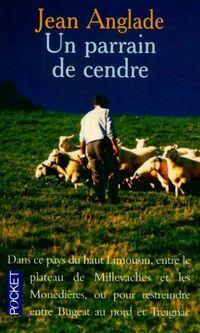 Un parrain de cendre - Jean Anglade - Livre