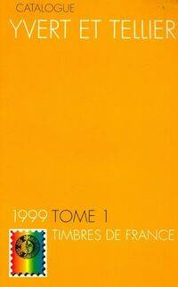 Catalogue de timbres-poste 1999 Tome I : Timbres de France - Collectif - Livre