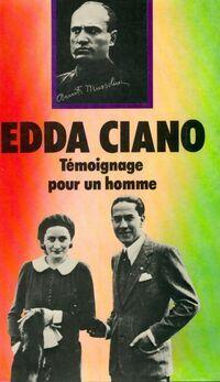 Témoignage pour un homme - Edda Ciano - Livre