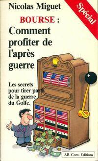 Bourse : Comment profiter de l'après guerre - Nicolas Miguet - Livre