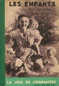 Les enfants sources de joie et de tourments - Marguerite Reynier - Livre