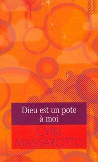 Dieu est un pote à moi - Cyril Massarotto - Livre