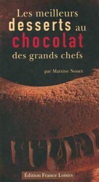 Les meilleurs desserts au chocolat des grands chefs - Martine Nouet - Livre