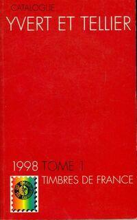 Catalogue Yvert et Tellier 1998 Tome I : Timbres de France - Collectif - Livre