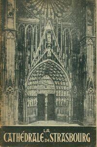 La cathédrale de Strasbourg - J. Gass - Livre