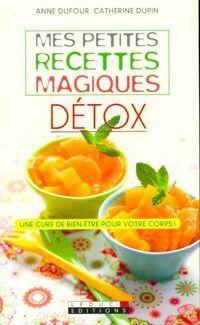 Mes petites recettes magiques détox - Anne Dufour - Livre