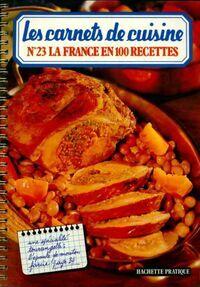 Les carnets de cuisine N°23 - la France en 100 recettes - Céline Vence - Livre