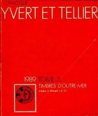 Catalogue Yvert et Tellier tome V: 1989 timbres d'Outre-mer d'Aden à Ethiopie - Collectif - Livre