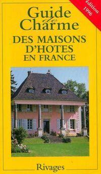 Maisons d'hôtes de charme en France 1996 - Véronique De Andreis - Livre