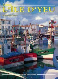 Aimer l'île d'Yeu - Jean-François Henry - Livre