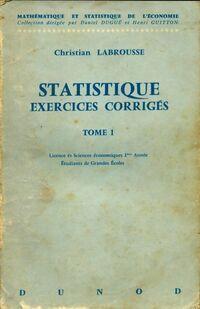 Statistique: exercices corrigés tome I - Christian Labrousse - Livre
