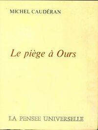 Le piège à ours - Michel Caudéran - Livre