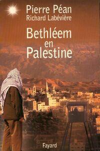 Bethléem en Palestine - Richard Péan - Livre