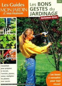 Les guides mon jardin & ma maison n°96 : Les bons gestes du jardinage automne-hiver - Collectif - Livre