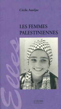 Les femmes palestiniennes - Cécile Auréjac - Livre