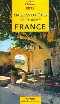 Guide de charme des maisons d'hôtes en France 2012 - Tatiana Gamaleeff - Livre