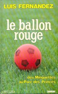 Le ballon rouge - Luis Fernandez - Livre
