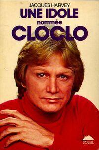 Une idole nommée Cloclo - Jacques Harvey - Livre