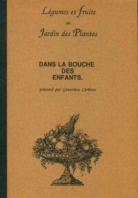 Légumes et fruits au jardin des plantes : Dans la bouche des enfants - Geneviève Carbone - Livre