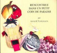 Rencontres dans un petit coin de paradis - Annick Tomlinson - Livre