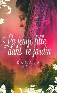 La jeune fille dans le jardin - Kamala Nair - Livre