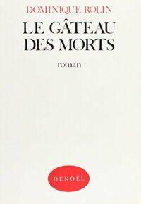 Le gâteau des morts - Dominique Rolin - Livre